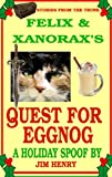 fairy and the quest for the egg - Felix & Xanorax's Quest for Eggnog (Stories from the Trunk Book 3)