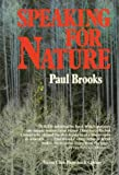 Speaking for Nature, Paul Brooks, 0871563320