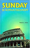 Sunday in Roman Paganism, Robert L. Odom, 1572582421