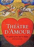 Theatre d'Amour. Der Garten der Liebe und seine Freuden. Vollständiger Nachdruck der Emblemata amatoria von 1620