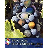 Practical Photoshop CC 2014 Level 2