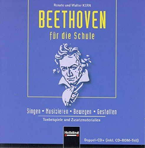 Beethoven für die Schule. Doppel-CD/CD-ROM: Singen - Musizieren - Bewegen - Gestalten. Tonbeispiele und Zusatzmaterial (Unterrichtspraxis Musik)