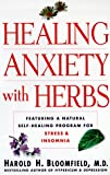 Healing Anxiety with Herbs, Harold H. Bloomfield, 0060191279