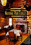 The Complete Guide to the National Park Lodges, David L. Scott and Kay Woelfel Scott, 0762705051