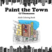 Paint The Town: Adult Coloring Book