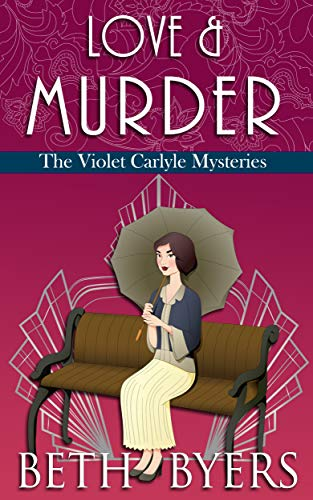 Love & Murder: A Violet Carlyle Historical Mystery (The Violet Carlyle Mysteries Book 19) by [Byers, Beth]
