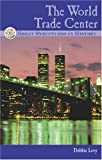 The World Trade Center, Debbie Levy, 0737720719