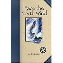 Face the North Wind