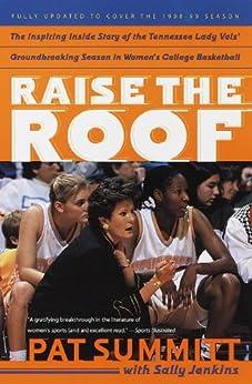 Raise the Roof by [Summitt, Pat]