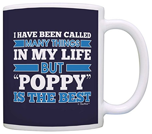Fathers Day Gifts for Grandpa Called Many Things But Poppy is the Best Gift Coffee Mug Tea Cup Blue