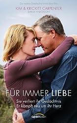 Für immer Liebe: Sie verliert ihr Gedächtnis. Er kämpft neu um ihr Herz. (German Edition)