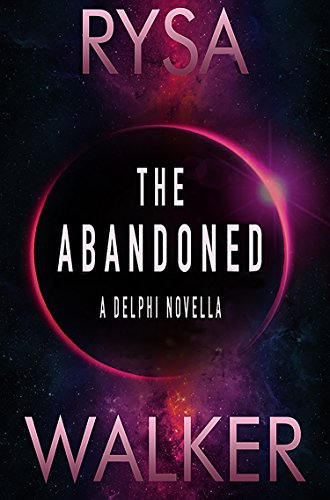 The Abandoned: A Delphi Novella (2.5) (The Delphi Trilogy)