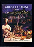 Great Cooking with Country Inn Chefs, Gail Greco, 1558531572