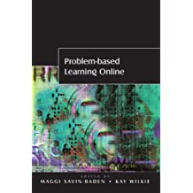 Problem-based Learning Online (UK Higher Education OUP Humanities & Social Sciences Higher Education OUP)