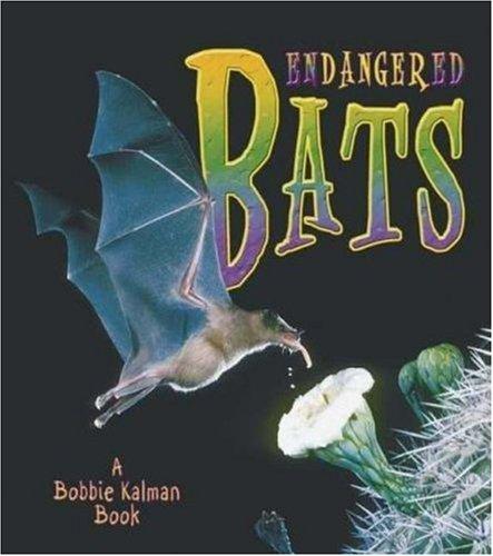 Endangered Bats (Earth's Endangered Animals)