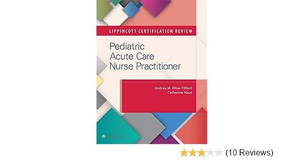 Lippincott Certification Review: Pediatric Acute Care Nurse ...