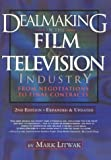 img - for Dealmaking in the Film and Television Industry From Negotiations Through Final Contracts: 2nd Edition Expanded and Updated book / textbook / text book