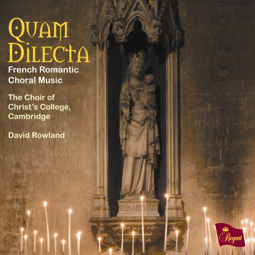 Quam Dilecta: French Romantic Choral Music - Romantic Choral Music