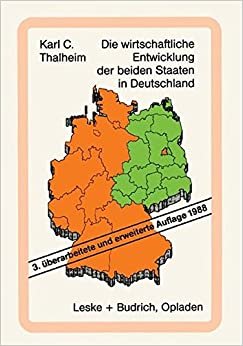 Die wirtschaftliche Entwicklung der beiden Staaten in Deutschland: Tatsachen Und Zahlen (German Edition)
