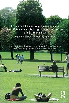 Book Innovative Approaches to Researching Landscape and Health: Open Space: People Space 2 (2014-03-23)