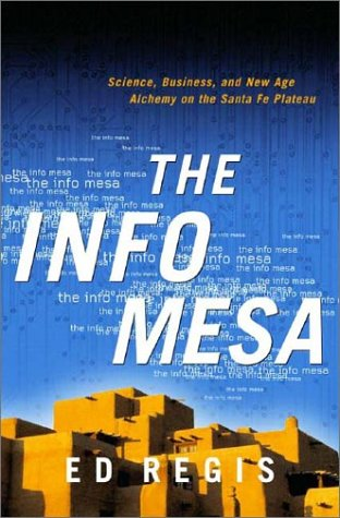 The Info Mesa: Science, Business, and New Age Alchemy on the Santa Fe Plateau