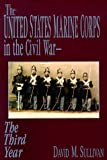 The United States Marine Corps in the Civil War-The Third Year