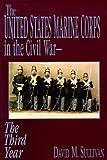 The United States Marine Corps in the Civil War - The Third Year, David M. Sullivan, 1572490810