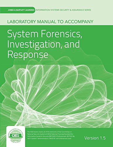 Laboratory Manual Version 1.5 to accompany Systems Forensics, Investigation and Response