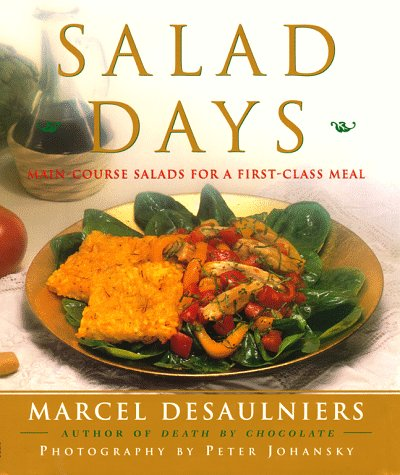 (Salad Days: Main Course Salads for a First Class Meal)