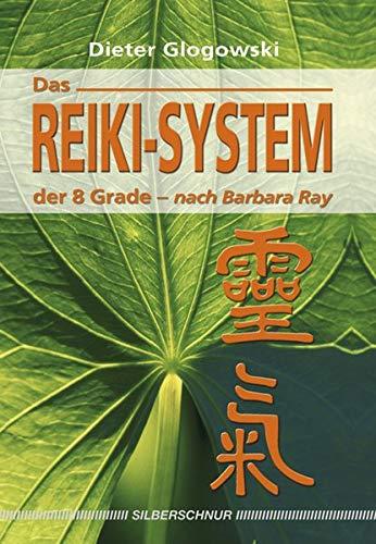 Das Reiki-System der 8 Grade. nach Barbara Ray
