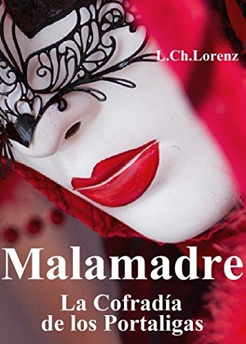 Amazon.com: MALAMADRE: La cofradía de los portaligas (Spanish Edition) eBook: Lilia Carlota Lorenzo: Kindle Store