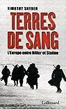 Terres de sang. L'Europe entre Hitler et Staline par Snyder