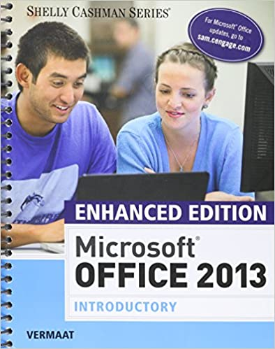 Enhanced Microsoft Office 2013 Introductory Spiral Bound Version Editions 1st Edition