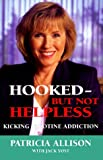 Hooked - But Not Helpless, Patricia Allison, 0962368377