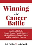 img - for Winning The Cancer Battle: Nutritional Help for Breast Cancer, Prostate Cancer, Intestinal Cancer, Vaginal Cancer, and Various Other Cancers book / textbook / text book