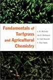 Fundamentals of Turfgrass and AgriculturalChemistry