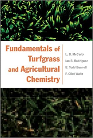 Fundamentals of Turfgrass and Agricultural Chemistry: L  B  McCarty
