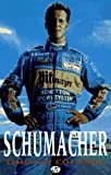 Schumacher : The Life of the New Formula 1 Champion, Collings, Timothy, 076030257X