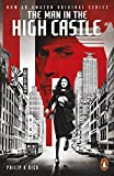 The Man in the High Castle: Paperback by Philip K. Dick (2015-11-13)