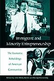 Immigrant and Minority Entrepreneurship, John S. Butler, 0275965112