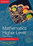 Mathematics Higher Level for the IB Diploma Exam Preparation Guide