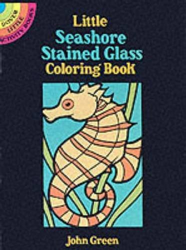 (Little Seashore Stained Glass Coloring Book (Dover Stained Glass Coloring Book))