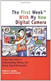 The First Week with My New Digital Camera, Pamela R. Lessing, 1931868174