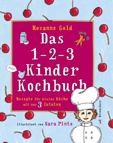 das-1-2-3-kinderkochbuch-rezepte-fr-kleine-kche-mit-nur-3-zutaten