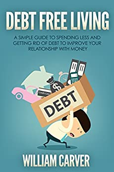 Debt free living a simple guide to spending for Simple guide to a minimalist life