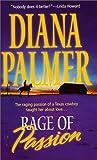 Rage of Passion, Diana Palmer, 1551665565