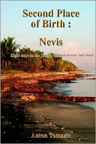 Book Second Place of Birth: Nevis:Eight days in the jungle without water and food