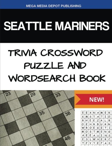 Seattle Mariners Trivia Crossword Puzzle and Word Search Book
