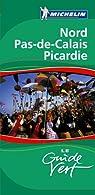 Guide Vert. Picardie, Flandres, Artois par Michelin