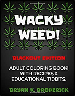 Wacky Weed Coloring Book Blackout Edition Bryan K Broderick